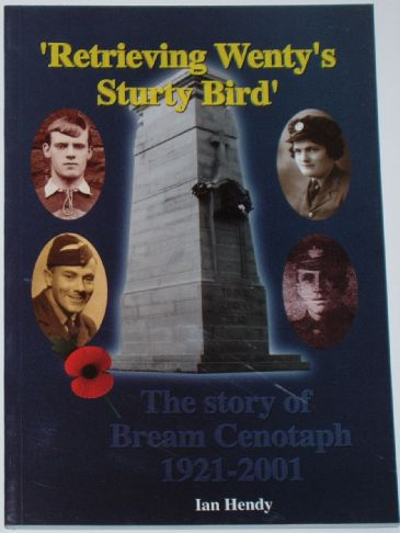 'Retrieving Wenty's Sturty Bird' - The Story of Bream Cenotaph, by Ian Hendy